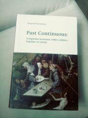 Past Continuous.Історична політика 1980х-2000х: Україна та сусіди